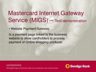 Mastercard Internet Gateway Service (MIGS) �  Test demonstration