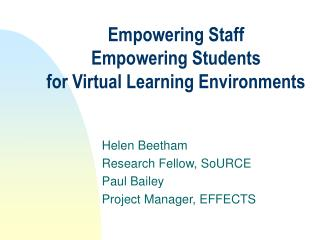 Empowering Staff Empowering Students for Virtual Learning Environments