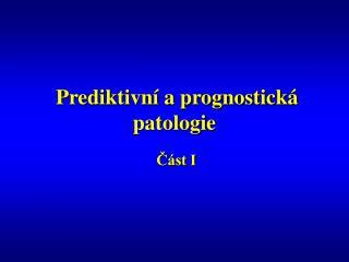 Prediktivní a prognostická patologie
