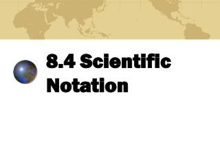 8.4 Scientific Notation