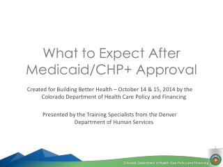What to Expect After Medicaid/CHP+ Approval