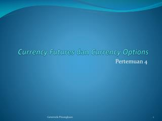 Currency Futures dan Currency Options