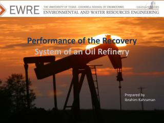 Performance of the Recovery  System of an Oil Refinery