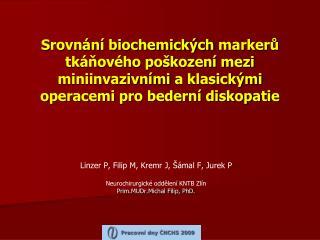 Linzer P, Filip M, Kremr J, Šámal F, Jurek P Neurochirurgické oddělení KNTB Zlín