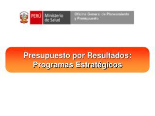 Presupuesto por Resultados: Programas Estratégicos
