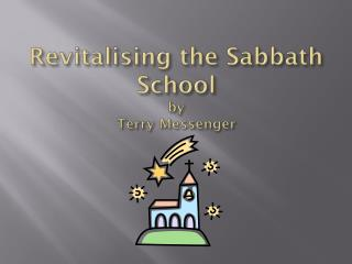 Revitalising the Sabbath School by Terry Messenger