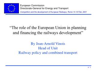 """The role of the European Union in planning and financing the railways development"""