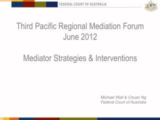Third Pacific Regional Mediation Forum June 2012 Mediator Strategies & Interventions