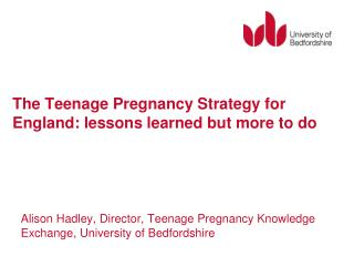The Teenage Pregnancy Strategy for England: lessons learned but more to do