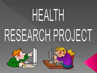 HEALTH RESEARCH PROJECT