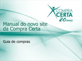 Manual do novo site da Compra Certa Guia de compras
