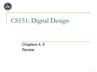 CS151: Digital Design