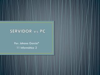 SERVIDOR  v s PC