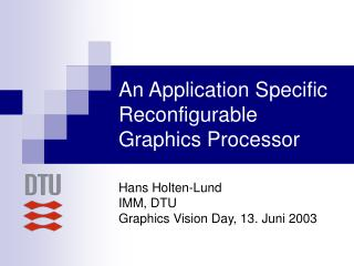 An Application Specific Reconfigurable Graphics Processor