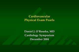 Cardiovascular  Physical Exam Pearls