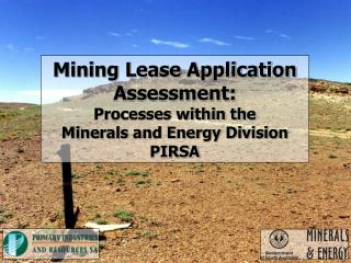 Mining Lease Application Assessment: Processes within the Minerals and Energy Division PIRSA