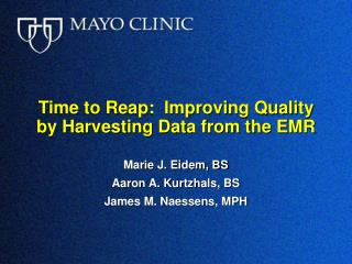 Time to Reap:  Improving Quality by Harvesting Data from the EMR