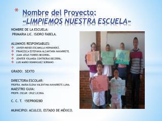Nombre del Proyecto: «LIMPIEMOS NUESTRA ESCUELA»