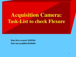 Acquisition Camera: Task-List to check Flexure