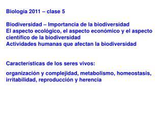 Biología 2011 – clase 5 Biodiversidad – Importancia de la biodiversidad