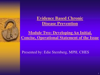 Evidence Based Chronic Disease Prevention   Module Two: Developing An Initial, Concise, Operational Statement of the Iss