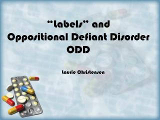 """""""Labels"""" and Oppositional Defiant Disorder ODD"""