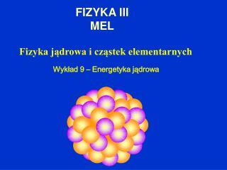 FIZYKA III MEL