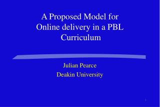 A Proposed Model for  Online delivery in a PBL  Curriculum