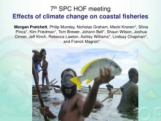 7 th  SPC HOF meeting  Effects of climate change on coastal fisheries