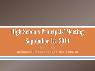 High Schools Principals' Meeting September 18, 2014