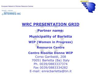 WRC PRESENTATION GRID Partner name:  Municipality of Barletta WIP (Women in Progress)