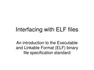 Interfacing with ELF files