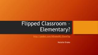 Flipped Classroom –Elementary?