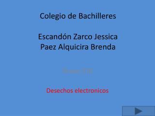 Colegio de Bachilleres  Escandón Zarco Jessica Paez Alquicira  Brenda