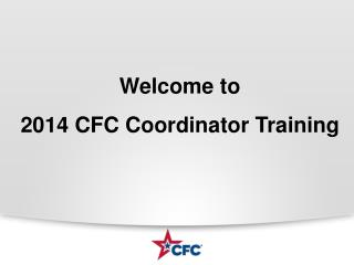 Welcome to 2014 CFC Coordinator  Training