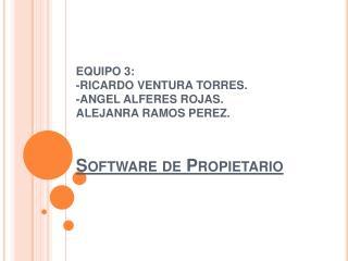 El software propietario (también llamado privativo, de