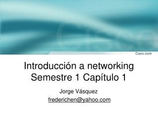 Introducción a networking Semestre 1 Capítulo 1