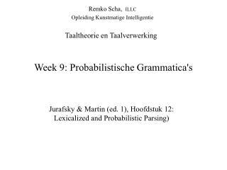 Week 9: Probabilistische Grammatica's