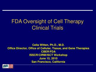 FDA Oversight of Cell Therapy Clinical Trials