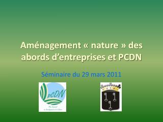 Aménagement «nature» des abords d'entreprises et PCDN
