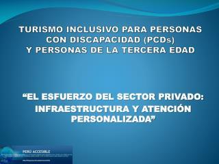TURISMO INCLUSIVO PARA PERSONAS CON DISCAPACIDAD (PCDs)  Y PERSONAS DE LA TERCERA EDAD