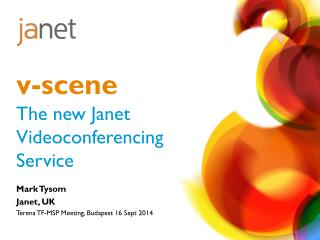 v-scene The new Janet Videoconferencing  Service