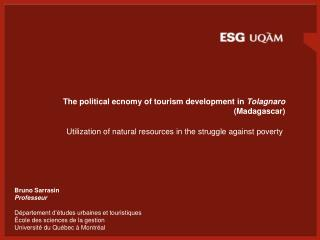 The political ecnomy of tourism development in  Tolagnaro  (Madagascar)