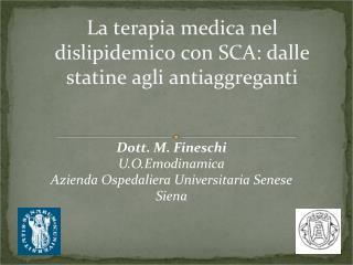 La terapia medica nel dislipidemico con SCA: dalle statine agli antiaggreganti