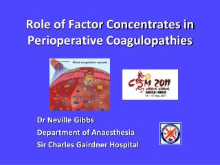 Role of Factor Concentrates in Perioperative Coagulopathies
