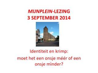 Mijnplein -lezing 3 september 2014