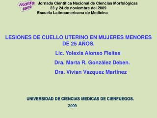 LESIONES DE CUELLO UTERINO EN MUJERES MENORES DE 25 AÑOS.