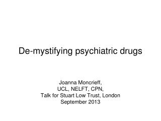 De-mystifying psychiatric drugs