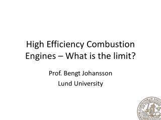 High Efficiency Combustion Engines – What is the limit?