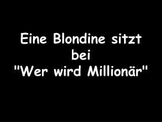 Eine Blondine sitzt bei Wer wird Million r